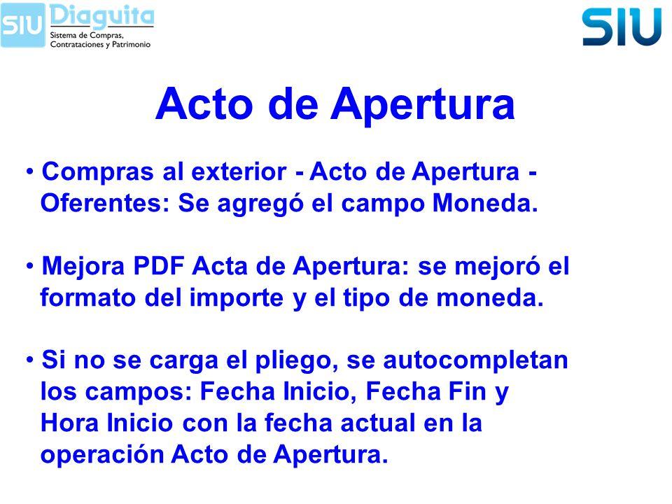 Acto de Apertura Compras al exterior - Acto de Apertura - Oferentes: Se agregó el campo Moneda. Mejora PDF Acta de Apertura: se mejoró el formato del