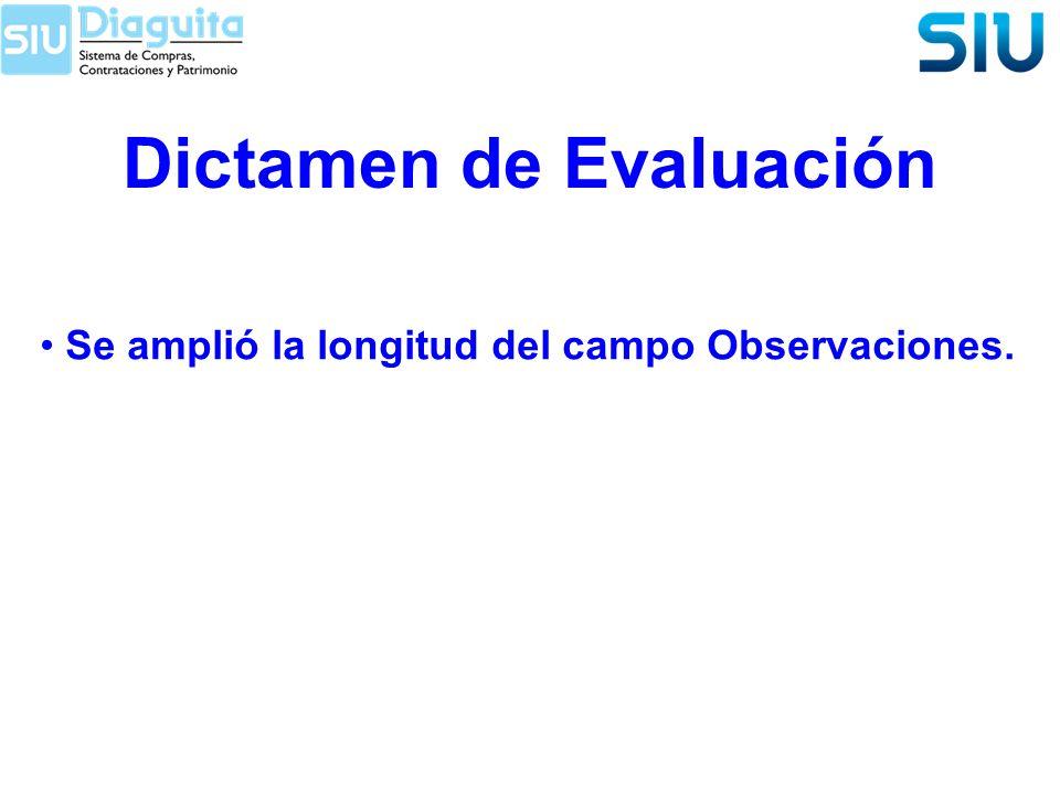 Dictamen de Evaluación Se amplió la longitud del campo Observaciones.