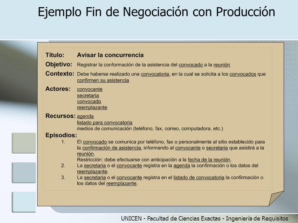 UNICEN - Facultad de Ciencias Exactas - Ingeniería de Requisitos Ejemplo Fin de Negociación con Producción