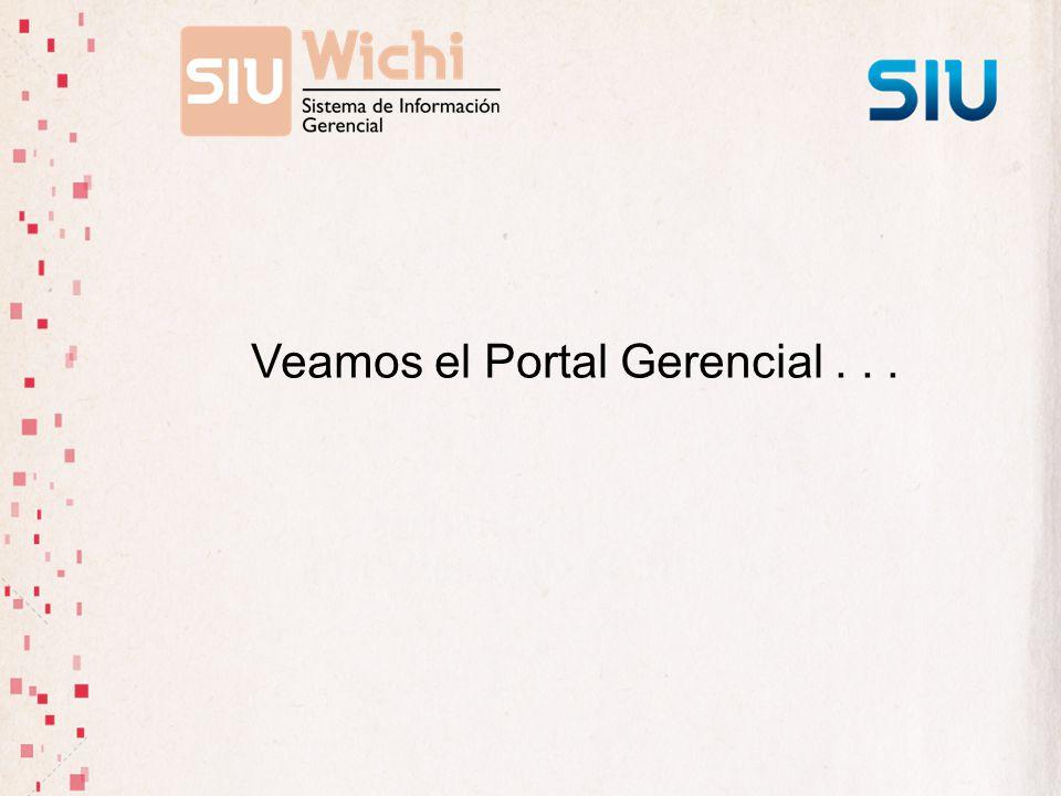 Veamos el Portal Gerencial...