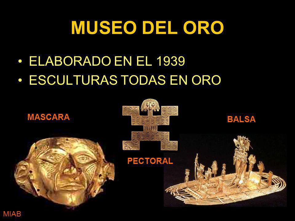 MUSEO DEL ORO ELABORADO EN EL 1939 ESCULTURAS TODAS EN ORO BALSA PECTORAL MASCARA MIAB