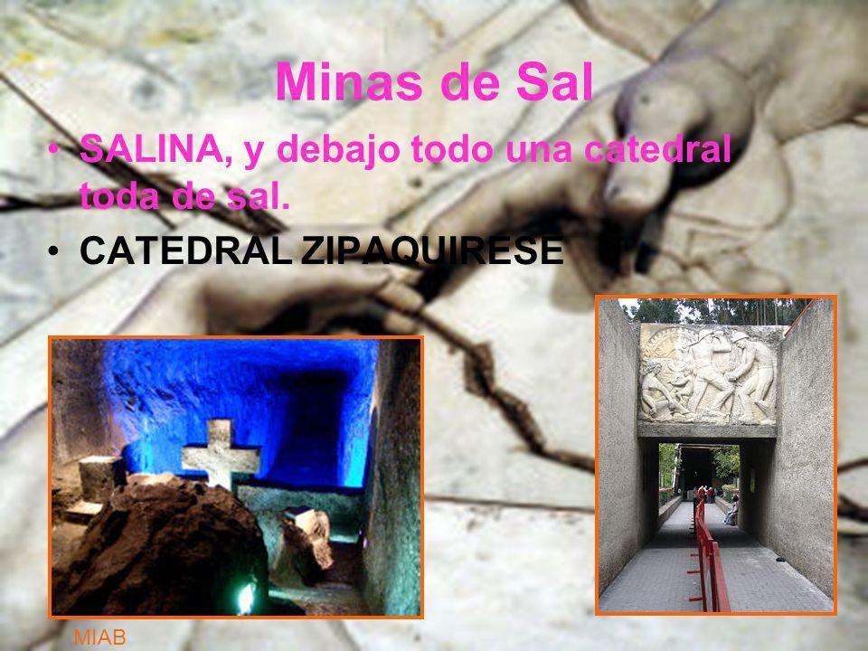 Minas de Sal SALINA, y debajo todo una catedral toda de sal. CATEDRAL ZIPAQUIRESE MIAB