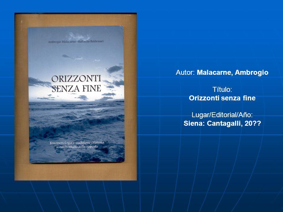 Autor: Malacarne, Ambrogio Título: Orizzonti senza fine Lugar/Editorial/Año: Siena: Cantagalli, 20??