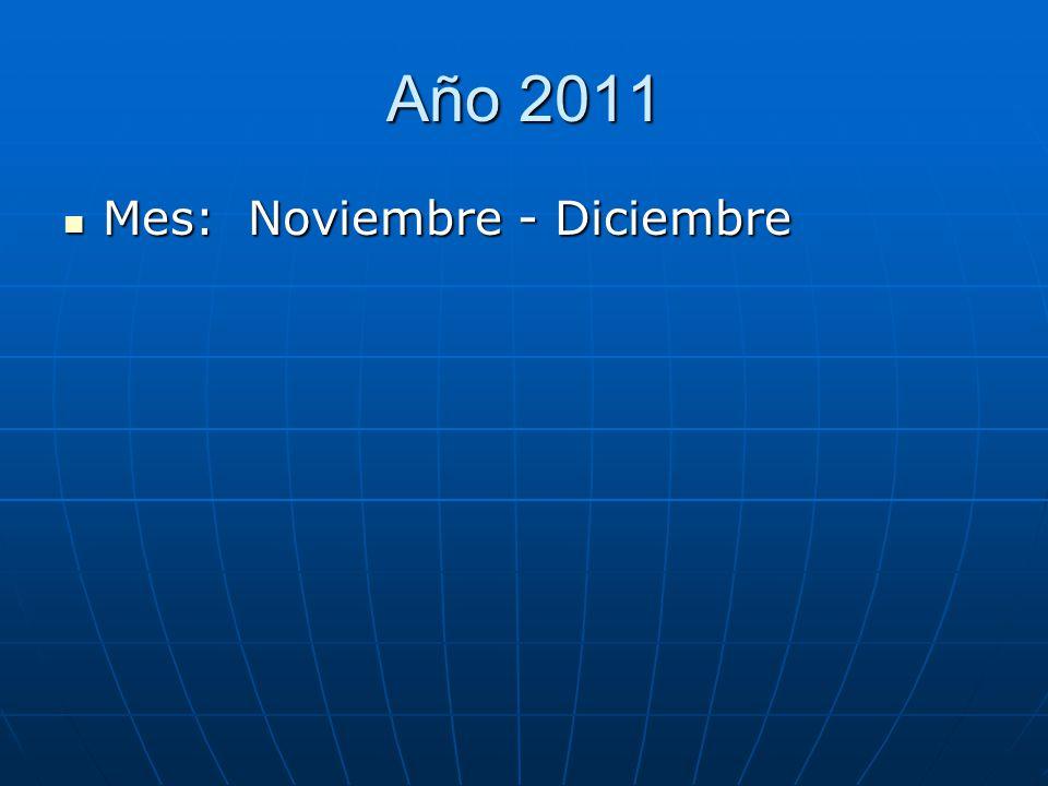 Año 2011 Mes: Noviembre - Diciembre Mes: Noviembre - Diciembre