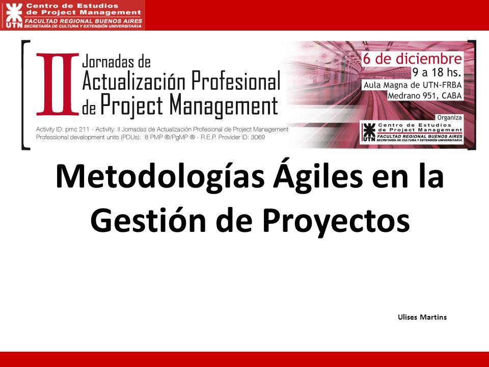 Metodologías Ágiles en la Gestión de Proyectos Ulises Martins