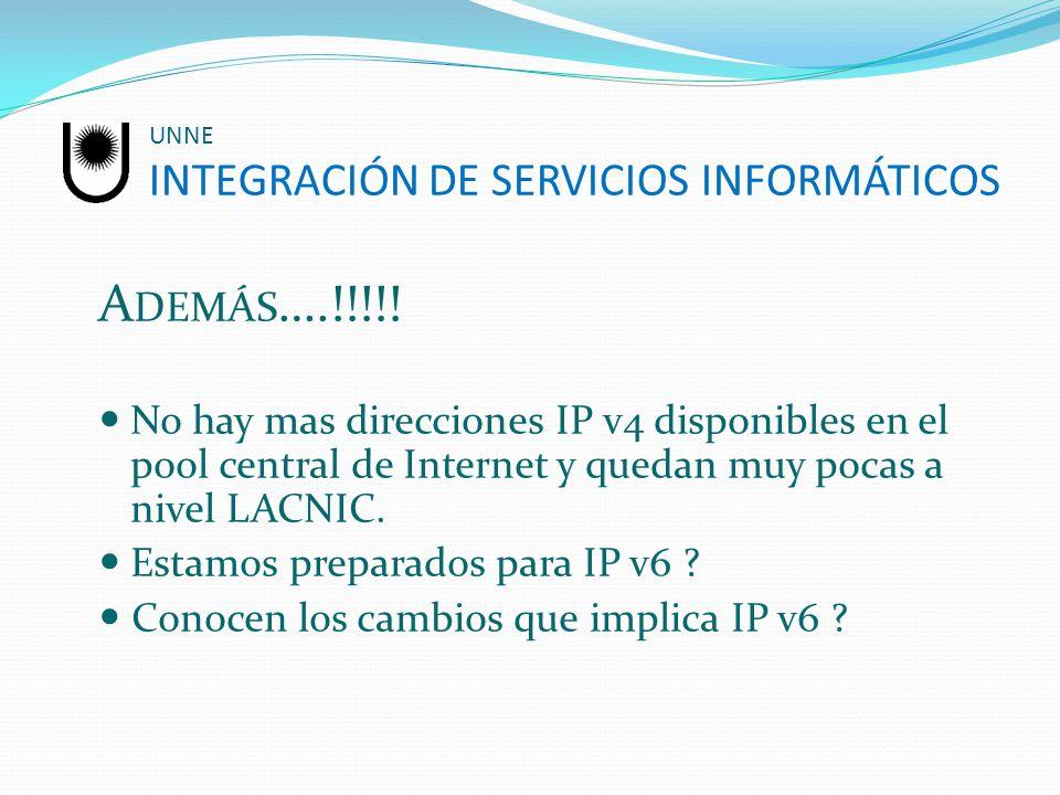 UNNE INTEGRACIÓN DE SERVICIOS INFORMÁTICOS A DEMÁS ….!!!!! No hay mas direcciones IP v4 disponibles en el pool central de Internet y quedan muy pocas