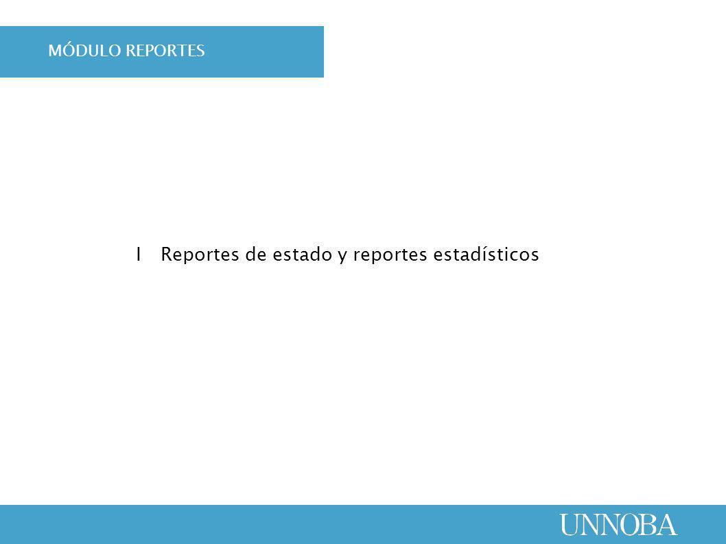 ΙReportes de estado y reportes estadísticos MÓDULO REPORTES