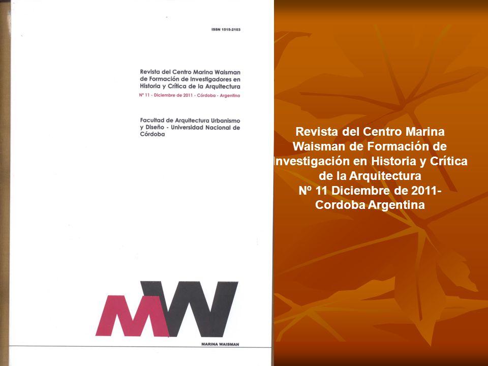 Revista del Centro Marina Waisman de Formación de Investigación en Historia y Crítica de la Arquitectura Nº 11 Diciembre de 2011- Cordoba Argentina