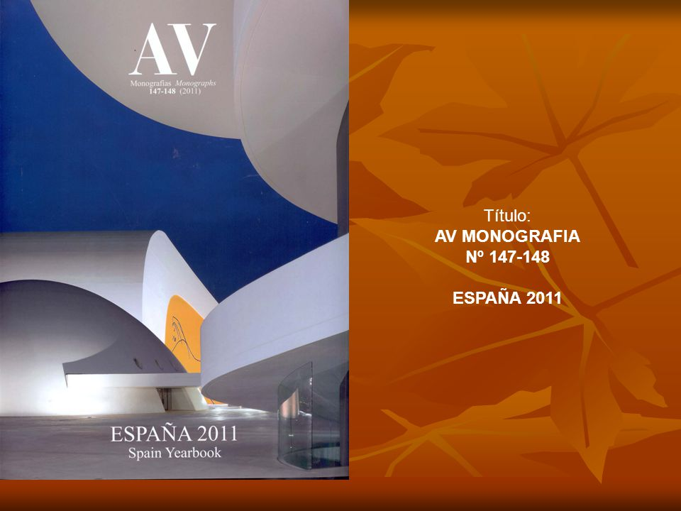 Título: AV MONOGRAFIA Nº 147-148 ESPAÑA 2011