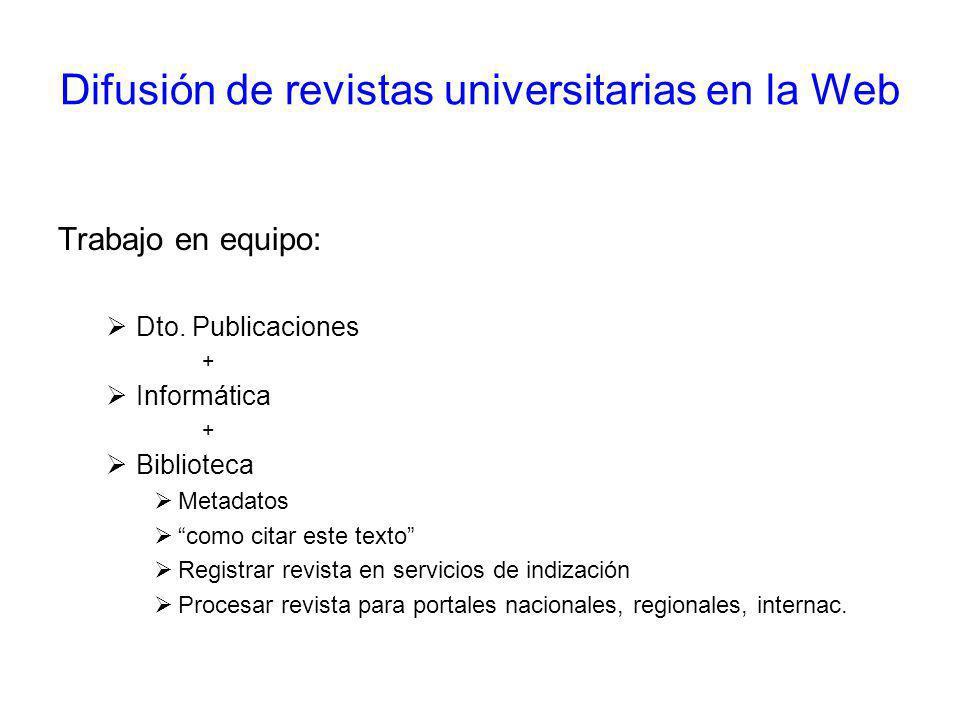 Difusión de revistas universitarias en la Web Trabajo en equipo: Dto.