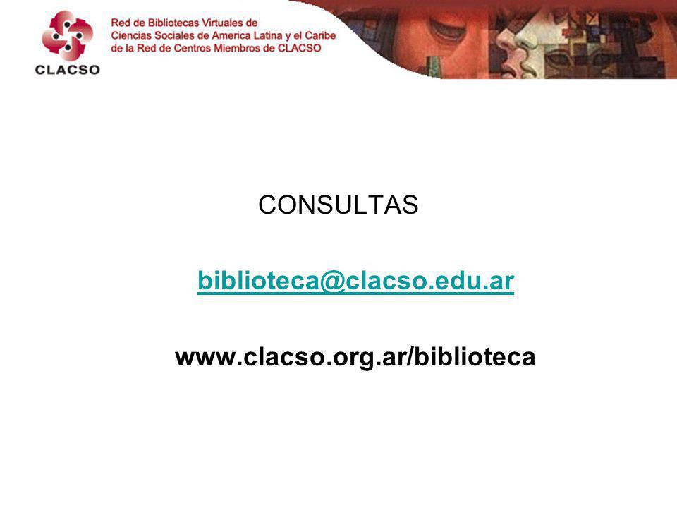 CONSULTAS biblioteca@clacso.edu.ar www.clacso.org.ar/biblioteca