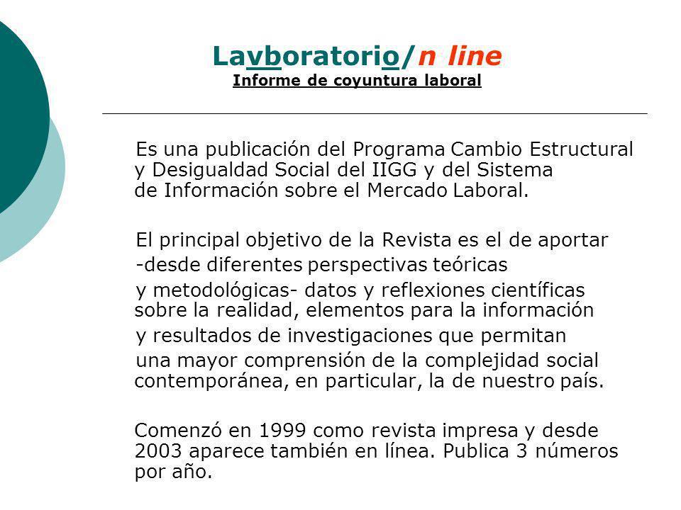 Es una publicación del Programa Cambio Estructural y Desigualdad Social del IIGG y del Sistema de Información sobre el Mercado Laboral.