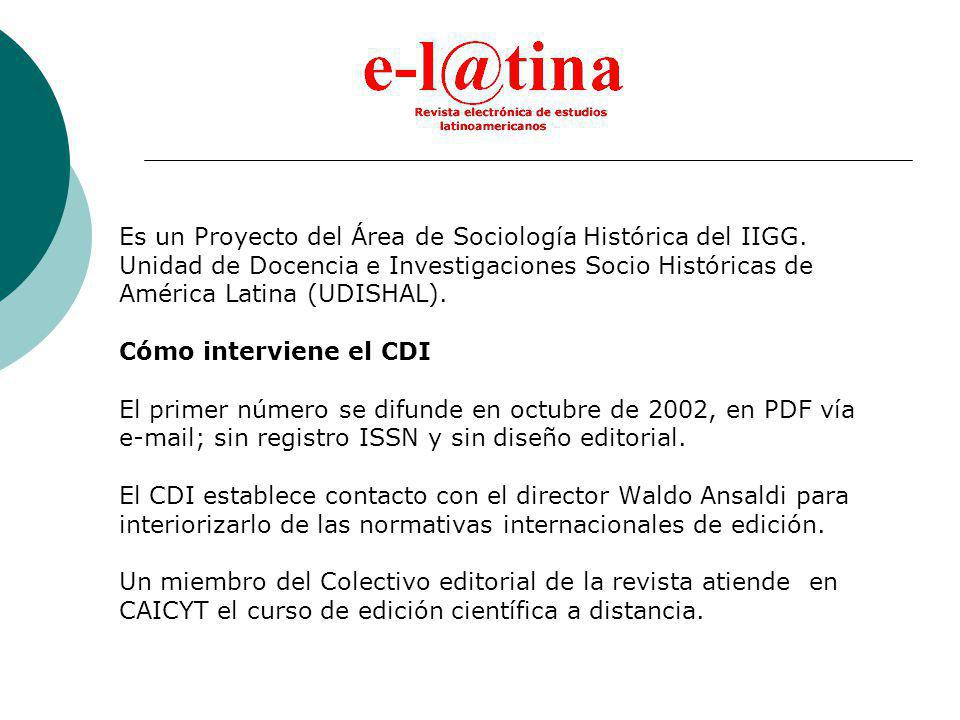 Es un Proyecto del Área de Sociología Histórica del IIGG.