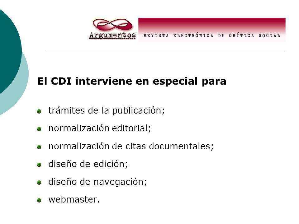 El CDI interviene en especial para trámites de la publicación; normalización editorial; normalización de citas documentales; diseño de edición; diseño de navegación; webmaster.
