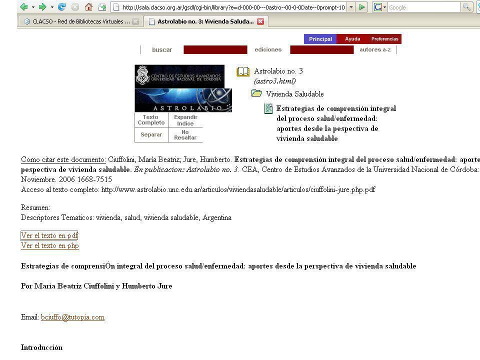 PORTALES (Scielo, Redalyc, Clacso, etc.) VALOR AGREGADO Integra múltiples revistas en un solo lugar Mayor visibilidad para la revista (ej.: Portal CLACSO: 300.000 solicitudes de textos completos por mes) Procesa los textos a html y xml Agrega metadatos en cada texto (mínimo 15 campos Dublin Core) Agrega Como citar este texto Hosting en servidor Estadísticas Capacitación Grupo de Trabajo