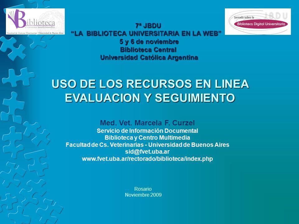 7ª JBDU LA BIBLIOTECA UNIVERSITARIA EN LA WEB 5 y 6 de noviembre Biblioteca Central Universidad Católica Argentina Med.