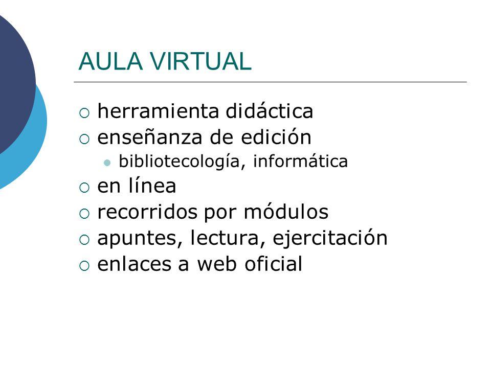 AULA VIRTUAL herramienta didáctica enseñanza de edición bibliotecología, informática en línea recorridos por módulos apuntes, lectura, ejercitación en