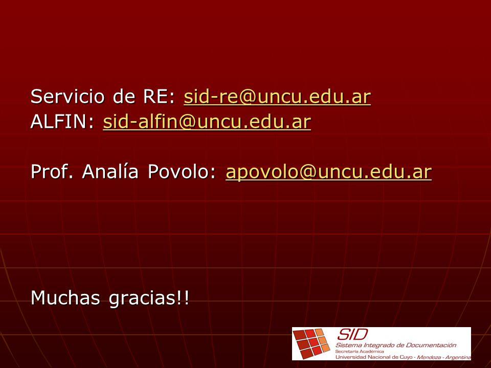 Servicio de RE: sid-re@uncu.edu.ar sid-re@uncu.edu.ar ALFIN: sid-alfin@uncu.edu.ar sid-alfin@uncu.edu.ar Prof.