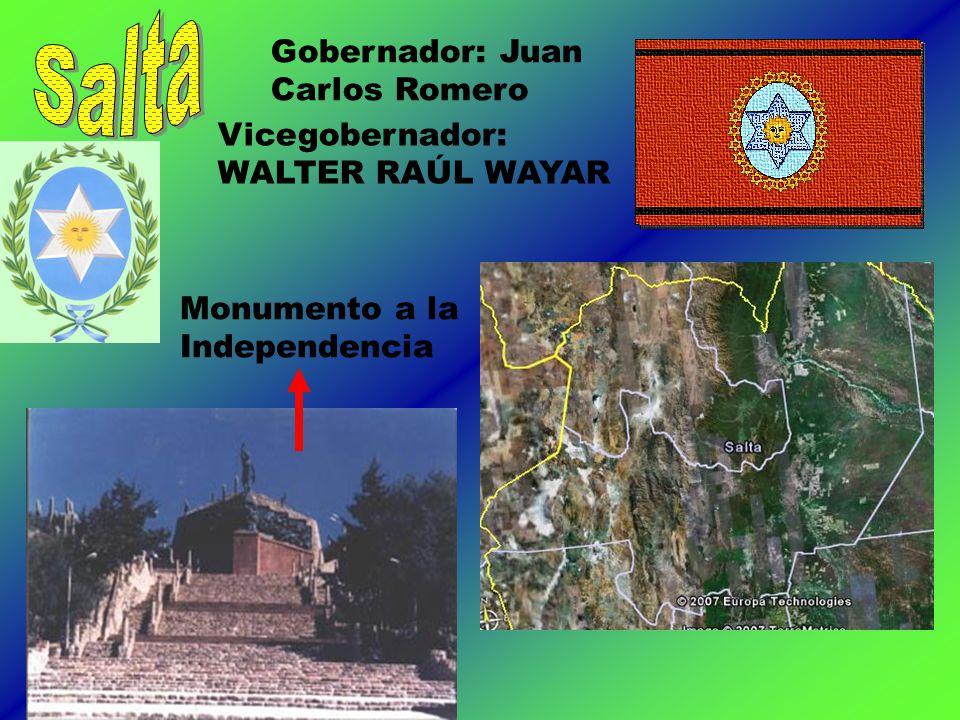 Gobernador: Juan Carlos Romero Vicegobernador: WALTER RAÚL WAYAR Monumento a la Independencia