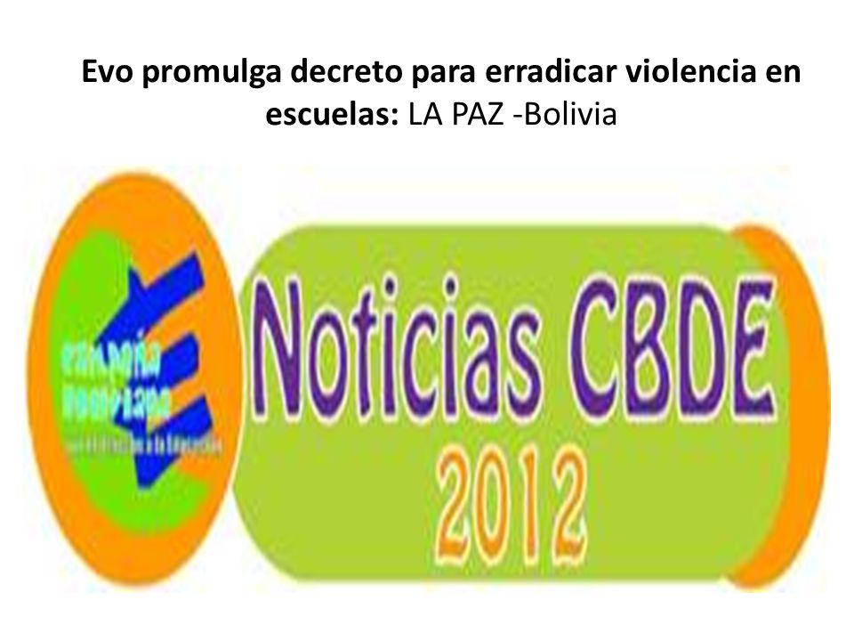 Evo promulga decreto para erradicar violencia en escuelas: LA PAZ -Bolivia
