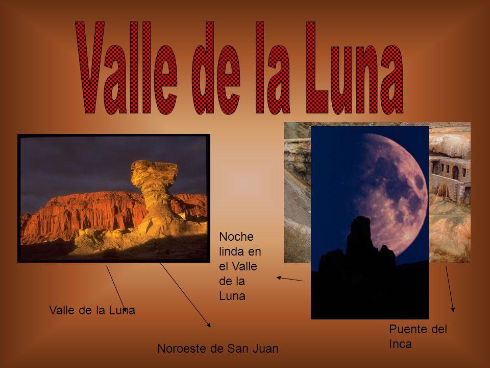 Valle de la Luna Noroeste de San Juan Puente del Inca Noche linda en el Valle de la Luna