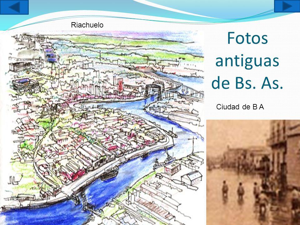 Fotos antiguas de Bs. As. Ciudad de B A Riachuelo