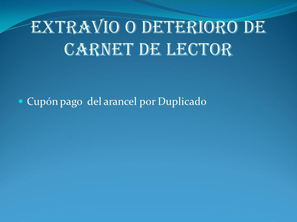 EXTRAVIO O DETERIORO DE CARNET De LECTOR Cupón pago del arancel por Duplicado