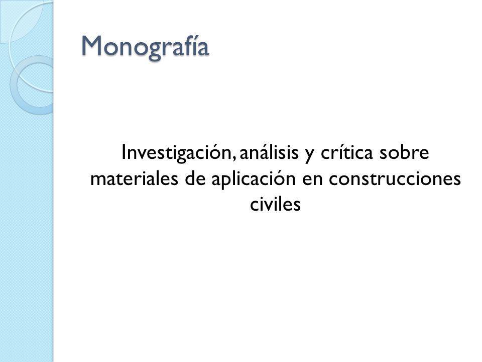 Monografía Investigación, análisis y crítica sobre materiales de aplicación en construcciones civiles