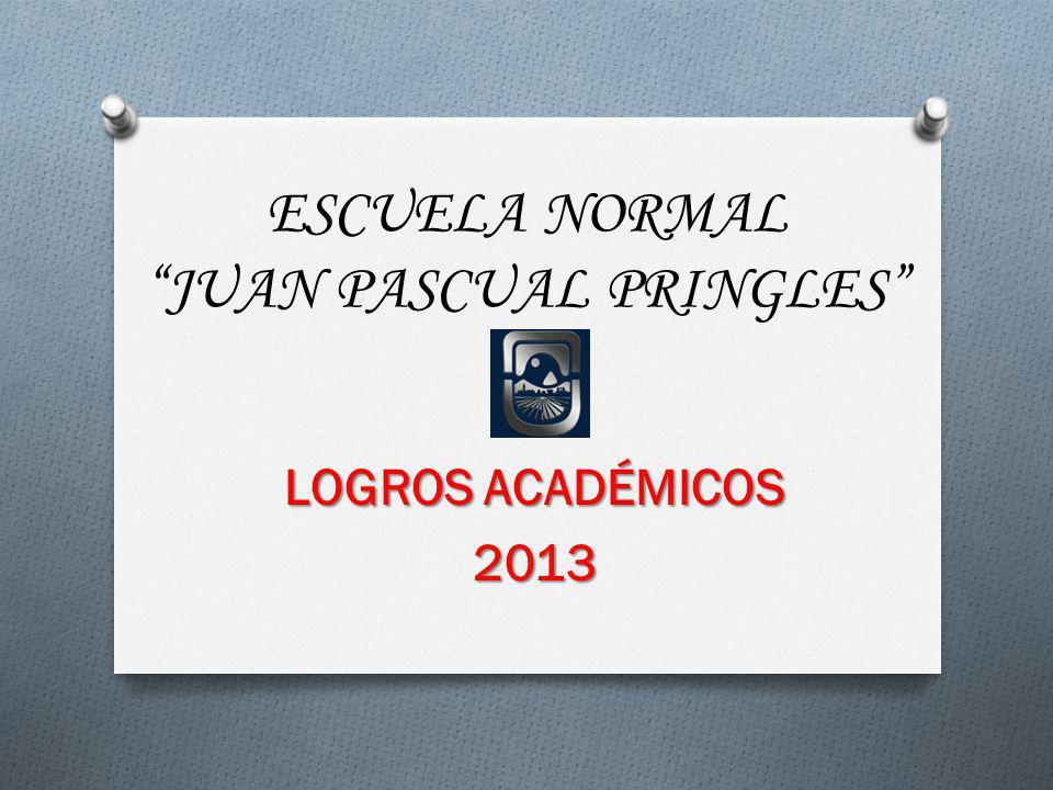 ESCUELA NORMAL JUAN PASCUAL PRINGLES LOGROS ACADÉMICOS 2013