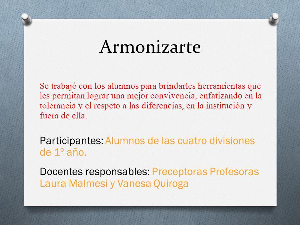 Armonizarte Se trabajó con los alumnos para brindarles herramientas que les permitan lograr una mejor convivencia, enfatizando en la tolerancia y el r