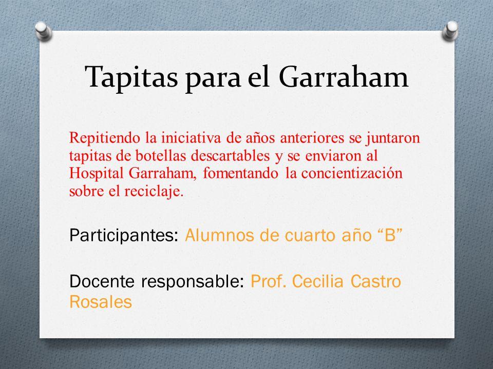Tapitas para el Garraham Repitiendo la iniciativa de años anteriores se juntaron tapitas de botellas descartables y se enviaron al Hospital Garraham,