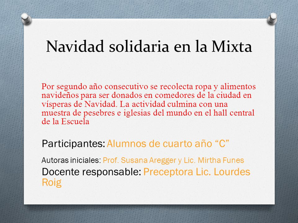 Navidad solidaria en la Mixta Por segundo año consecutivo se recolecta ropa y alimentos navideños para ser donados en comedores de la ciudad en vísper