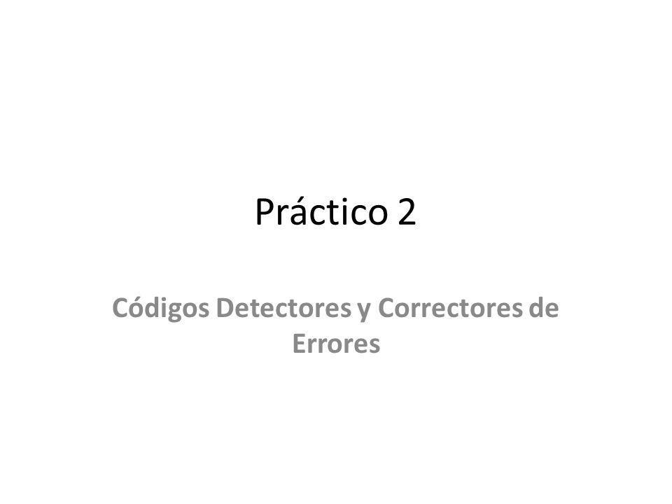 Práctico 2 Códigos Detectores y Correctores de Errores