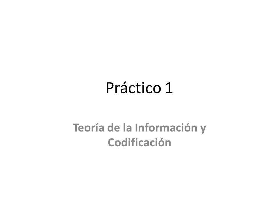 Cantidad de Información La cantidad de información es proporcional a la probabilidad de un suceso: – Si la probabilidad de un estado fuera 1, la cantidad de información que aporta sería 0.