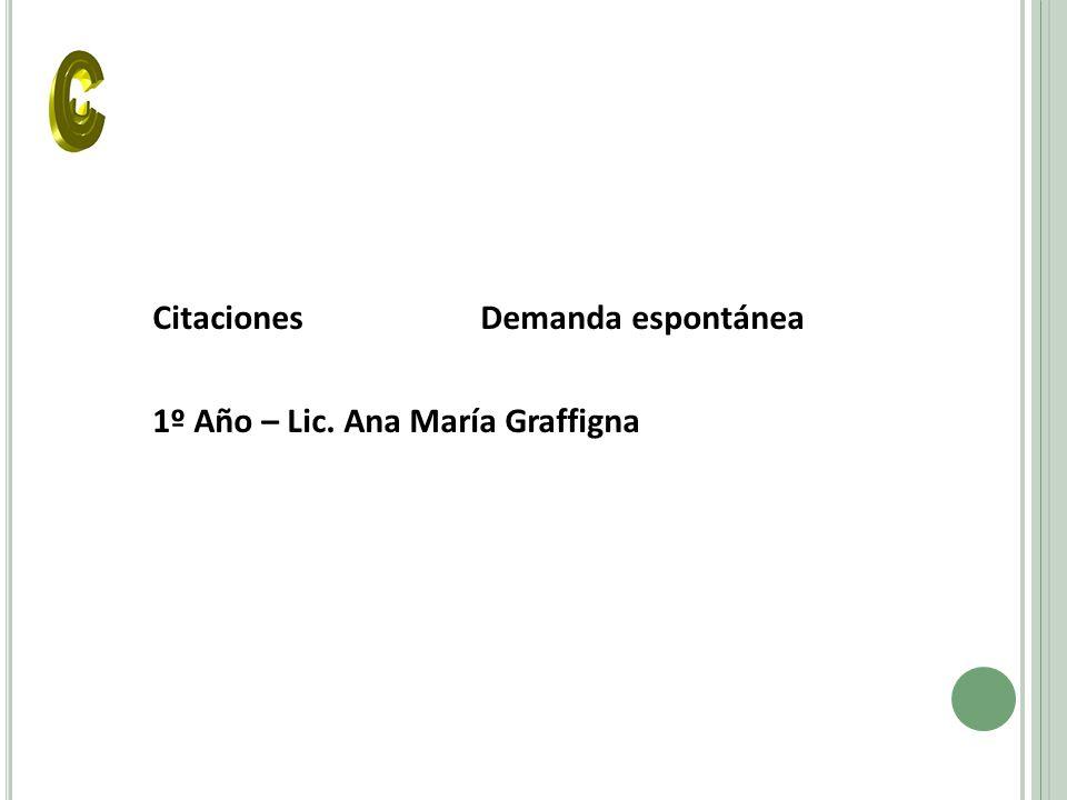 Citaciones Demanda espontánea 1º Año – Lic. Ana María Graffigna