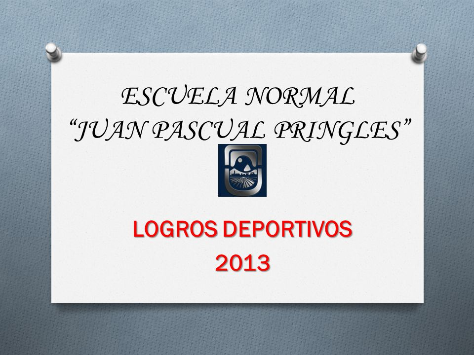 ESCUELA NORMAL JUAN PASCUAL PRINGLES LOGROS DEPORTIVOS 2013