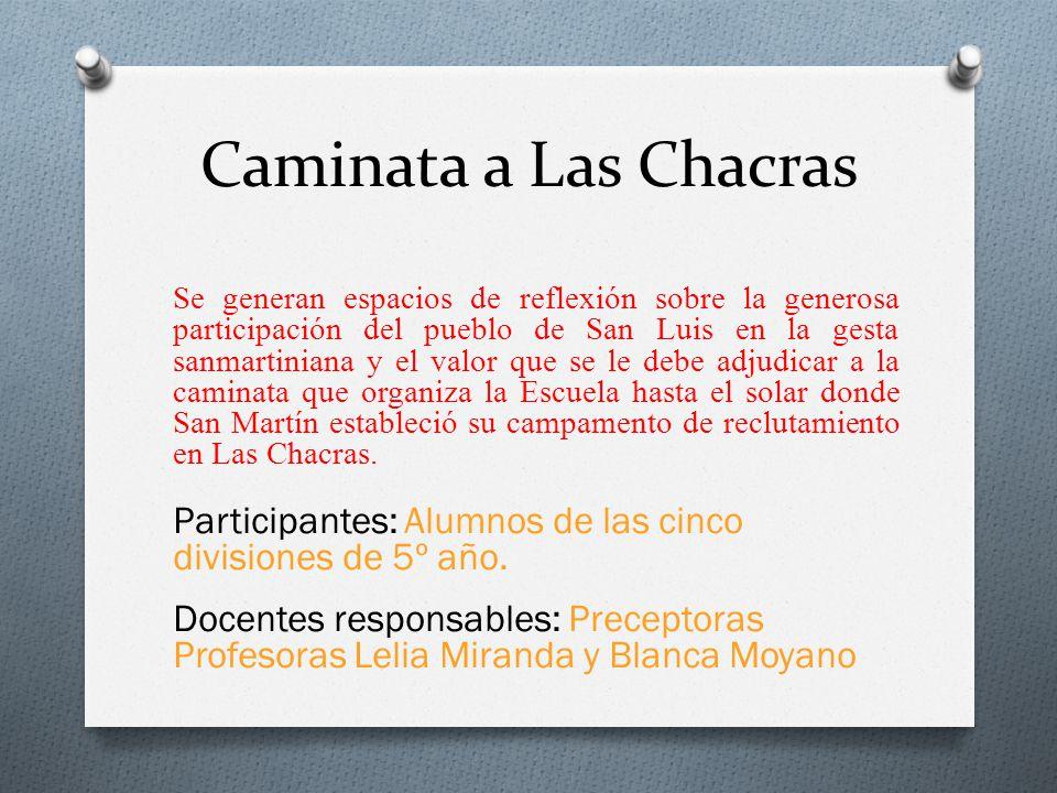 Caminata a Las Chacras Se generan espacios de reflexión sobre la generosa participación del pueblo de San Luis en la gesta sanmartiniana y el valor que se le debe adjudicar a la caminata que organiza la Escuela hasta el solar donde San Martín estableció su campamento de reclutamiento en Las Chacras.