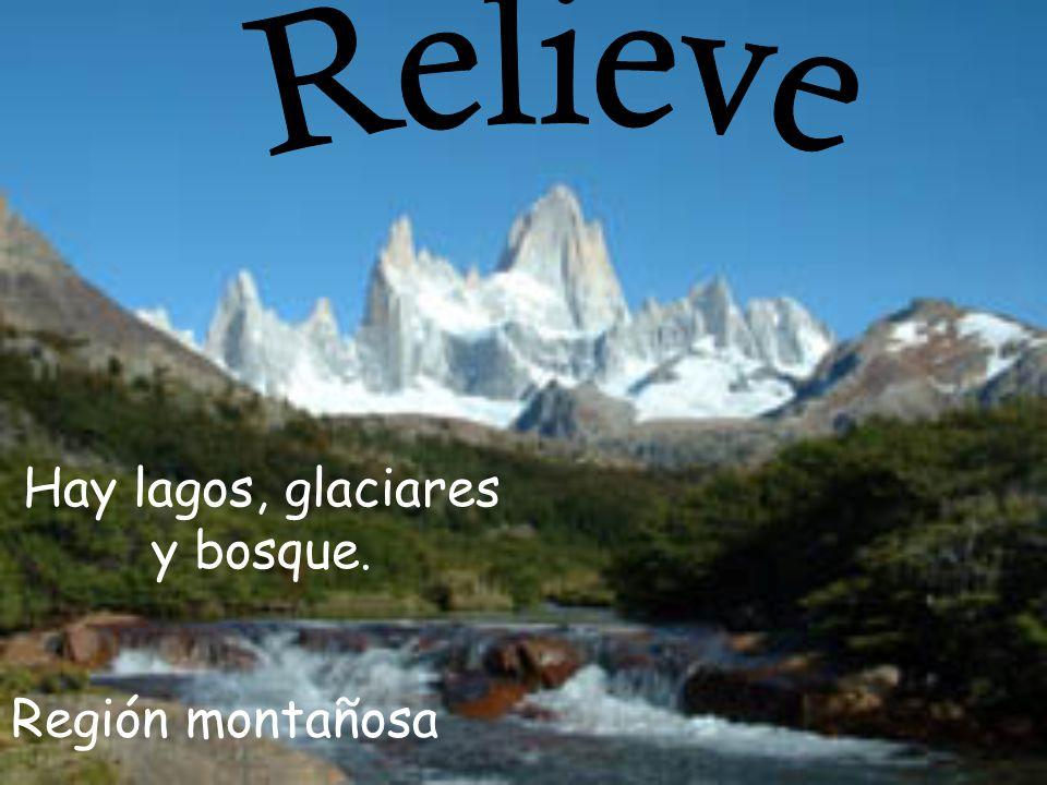 Región montañosa Hay lagos, glaciares y bosque.