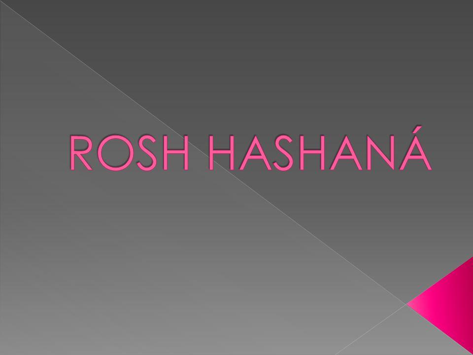 EN ROSH HASHANÁ SE FESTEJA EL AÑO NUEVO.
