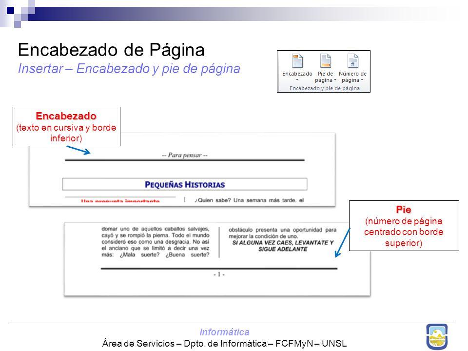 Informática Área de Servicios – Dpto. de Informática – FCFMyN – UNSL Encabezado de Página Insertar – Encabezado y pie de página Encabezado (texto en c