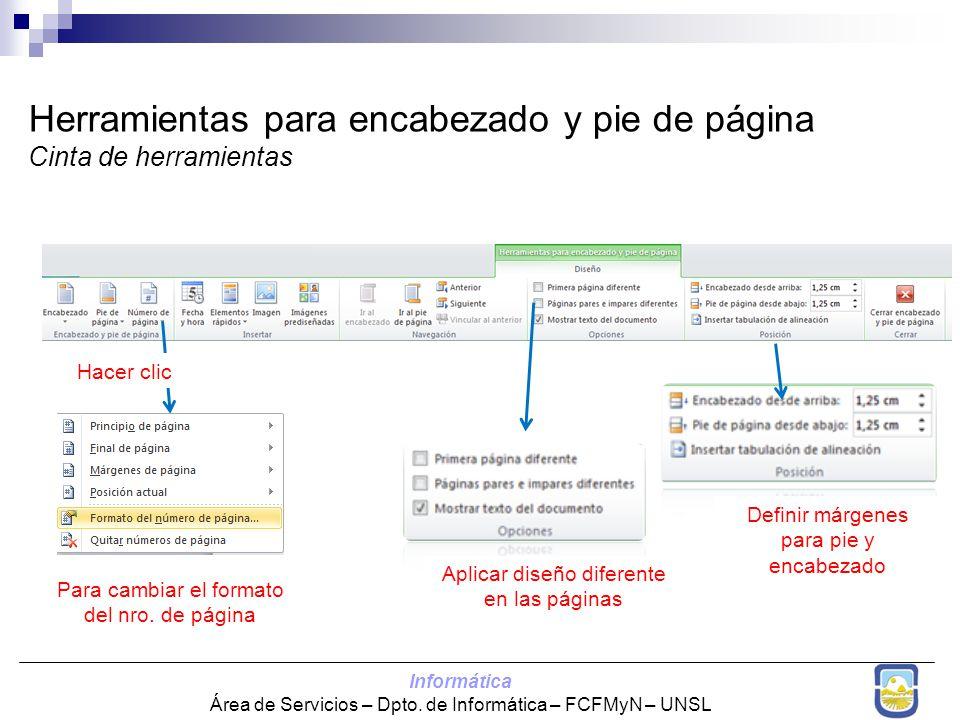 Informática Área de Servicios – Dpto. de Informática – FCFMyN – UNSL Herramientas para encabezado y pie de página Cinta de herramientas Aplicar diseño