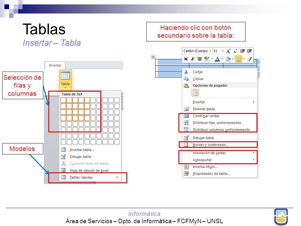 Informática Área de Servicios – Dpto. de Informática – FCFMyN – UNSL Tablas Insertar – Tabla Selección de filas y columnas Modelos Haciendo clic con b