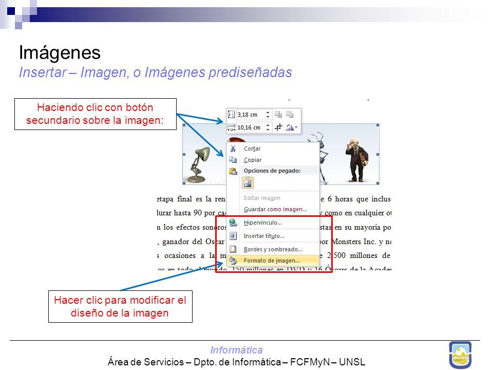Informática Área de Servicios – Dpto. de Informática – FCFMyN – UNSL Imágenes Insertar – Imagen, o Imágenes prediseñadas Hacer clic para modificar el