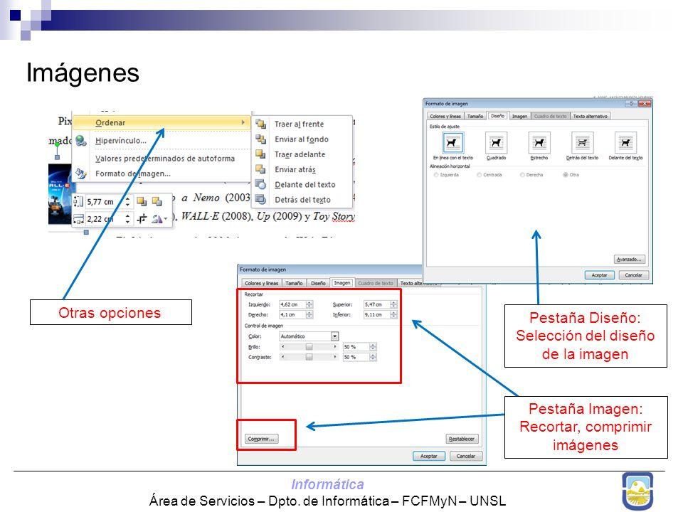 Informática Área de Servicios – Dpto. de Informática – FCFMyN – UNSL Imágenes Pestaña Diseño: Selección del diseño de la imagen Pestaña Imagen: Recort