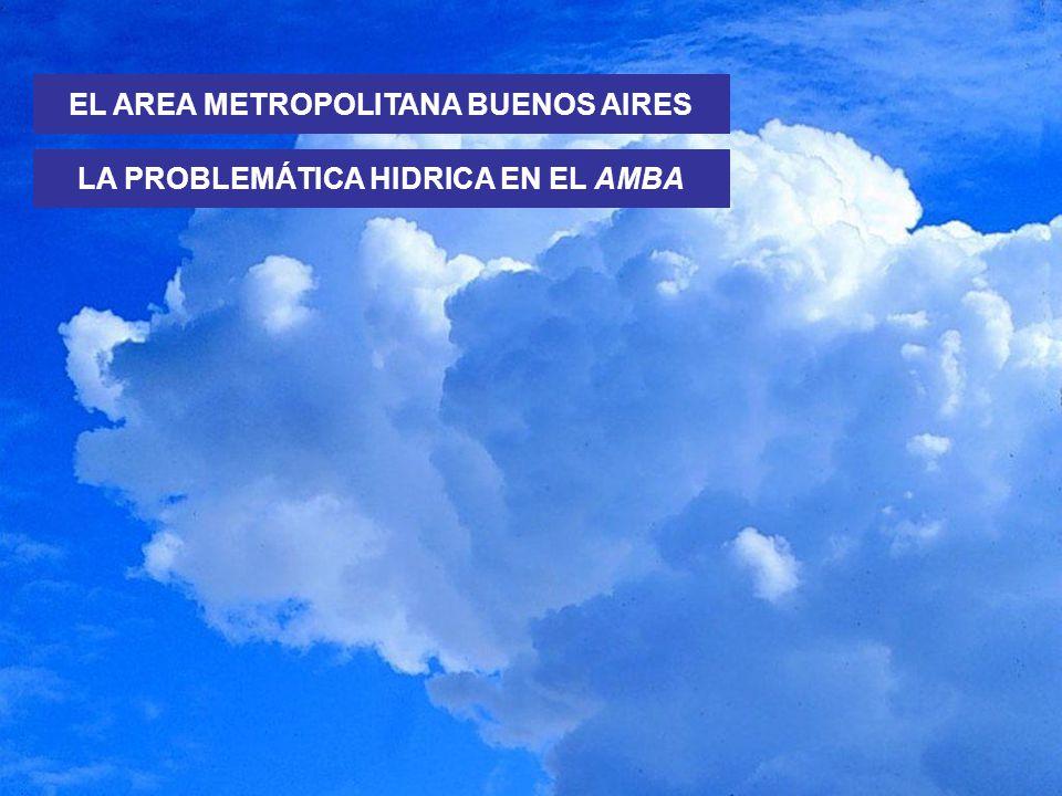 EL AREA METROPOLITANA BUENOS AIRES LA PROBLEMÁTICA HIDRICA EN EL AMBA