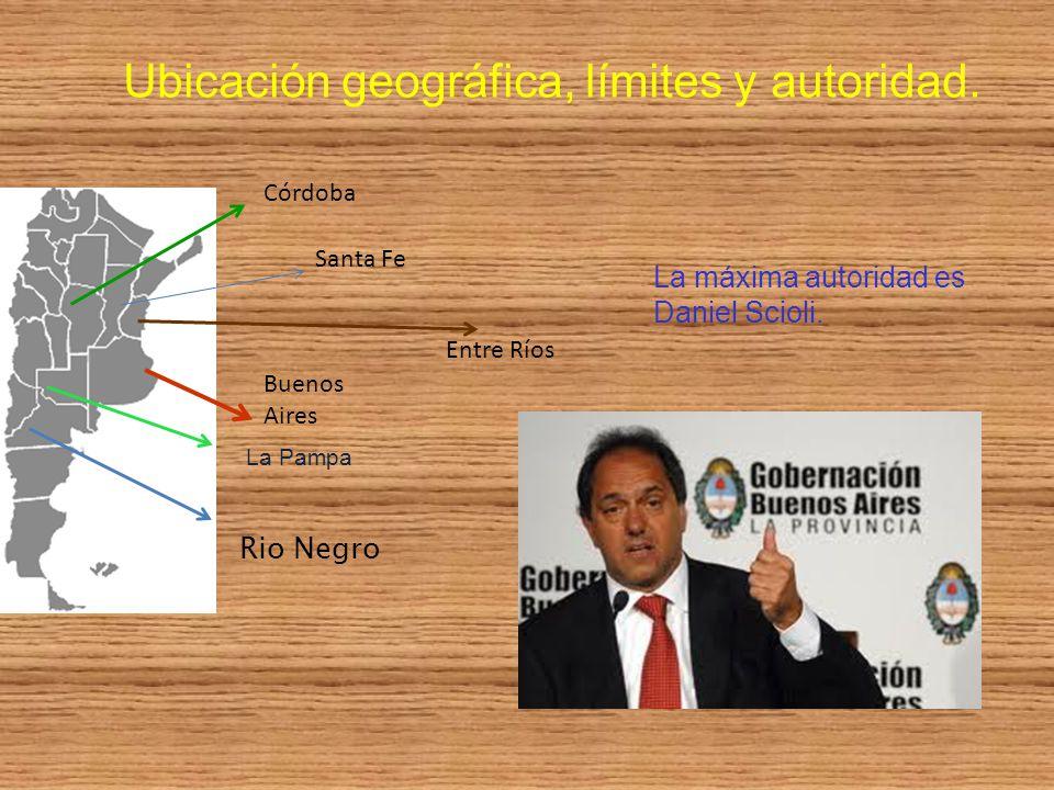Ubicación geográfica, límites y autoridad. La máxima autoridad es Daniel Scioli. La Pampa Rio Negro Córdoba Santa Fe Entre Ríos Buenos Aires