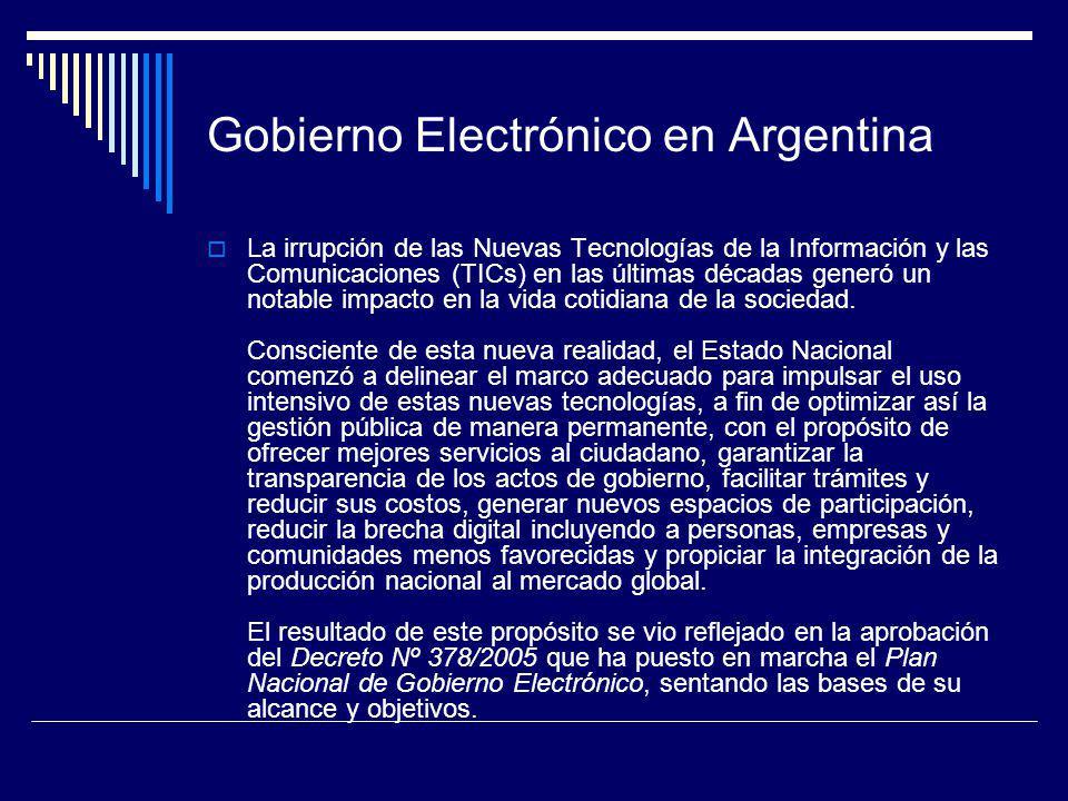 Gobierno Electrónico en Argentina La irrupción de las Nuevas Tecnologías de la Información y las Comunicaciones (TICs) en las últimas décadas generó u