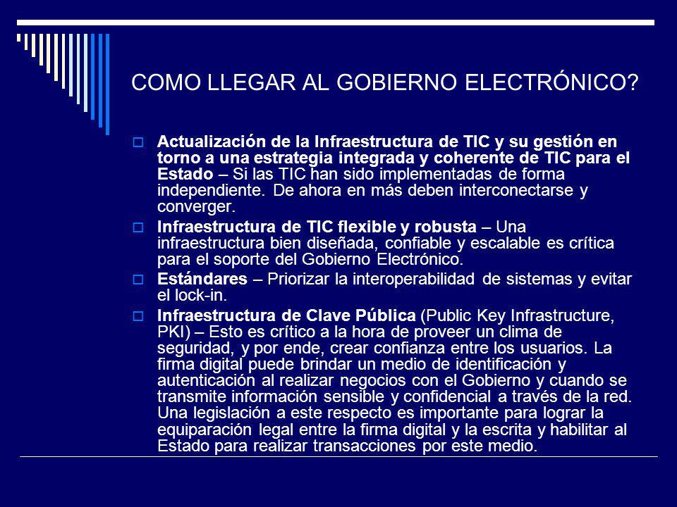 COMO LLEGAR AL GOBIERNO ELECTRÓNICO? Actualización de la Infraestructura de TIC y su gestión en torno a una estrategia integrada y coherente de TIC pa