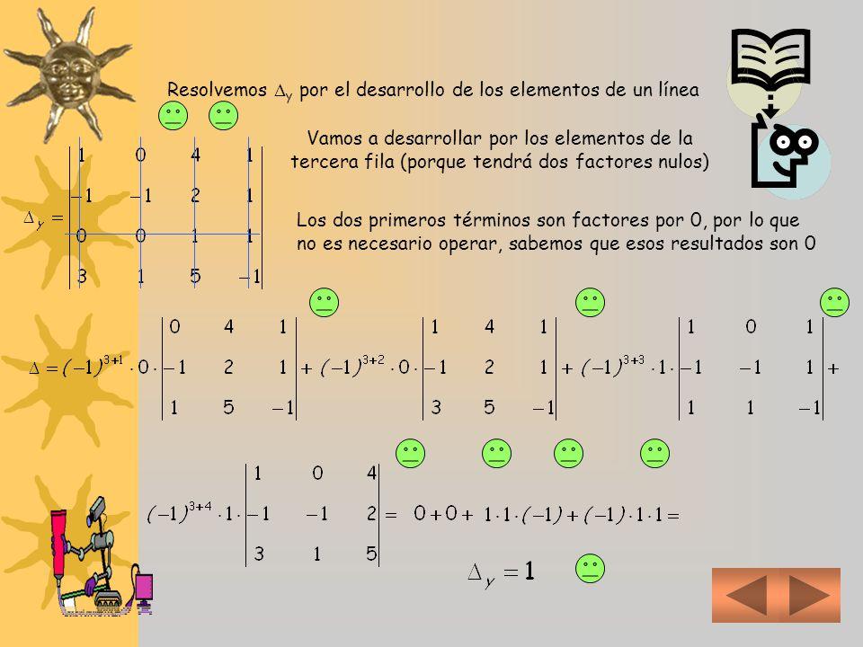 Resolvemos x por el desarrollo de los elementos de un línea Vamos a desarrollar por los elementos de la tercera fila (porque tendrá dos factores nulos