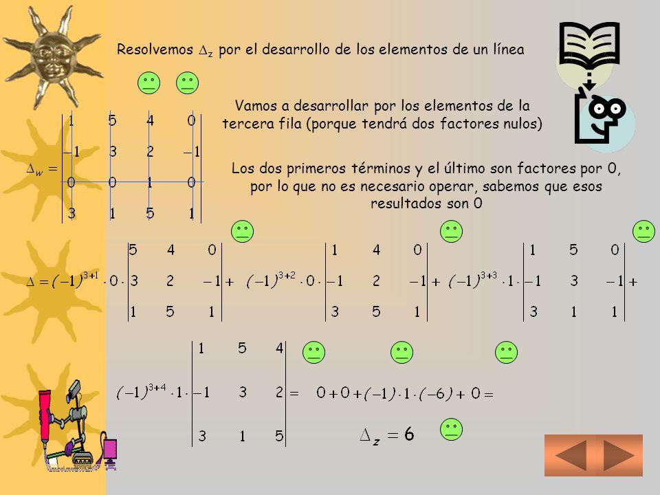 Resolvemos z por el desarrollo de los elementos de un línea Vamos a desarrollar por los elementos de la tercera fila (porque tendrá dos factores nulos